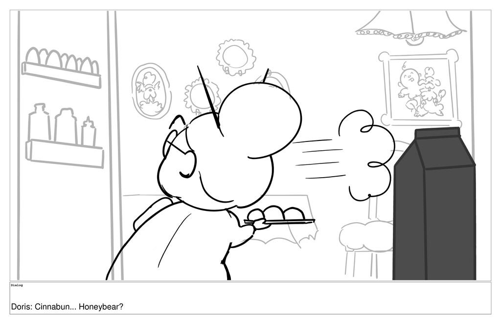 Dialog Doris: Cinnabun... Honeybear?