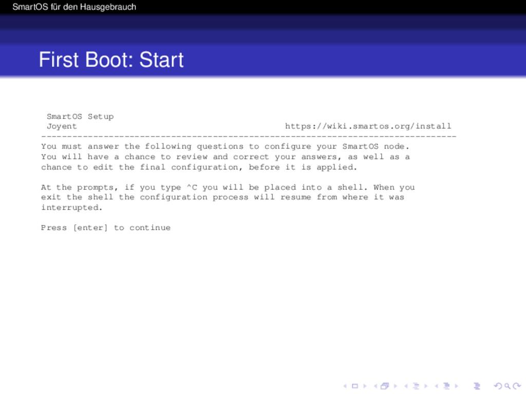 SmartOS für den Hausgebrauch First Boot: Start ...