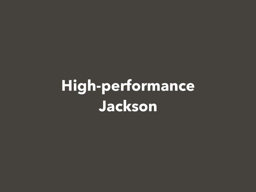 High-performance Jackson