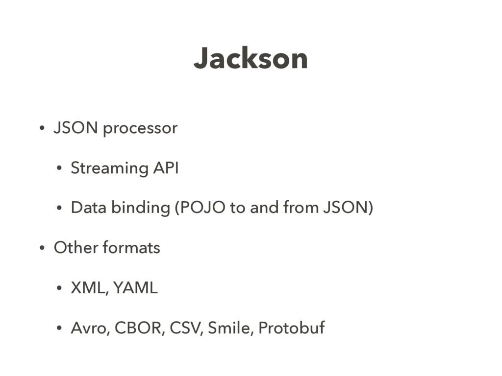 Jackson • JSON processor • Streaming API • Data...