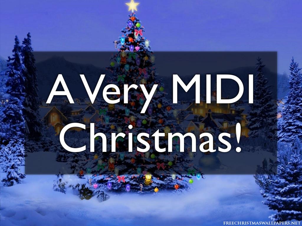A Very MIDI Christmas!