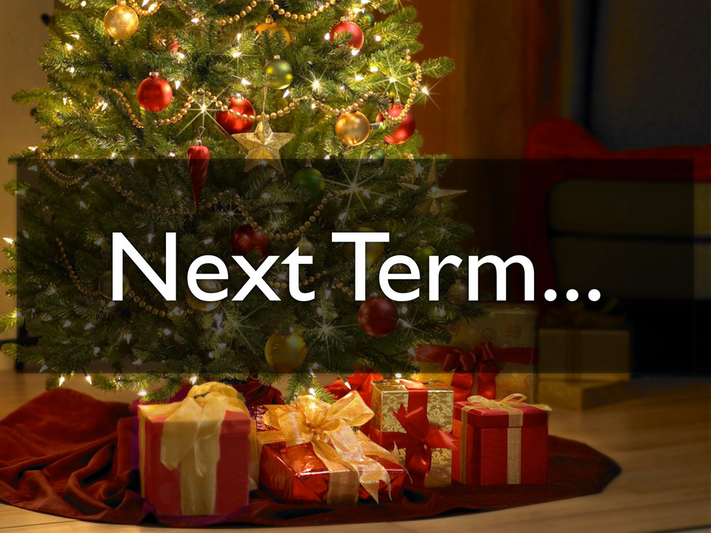 Next Term...
