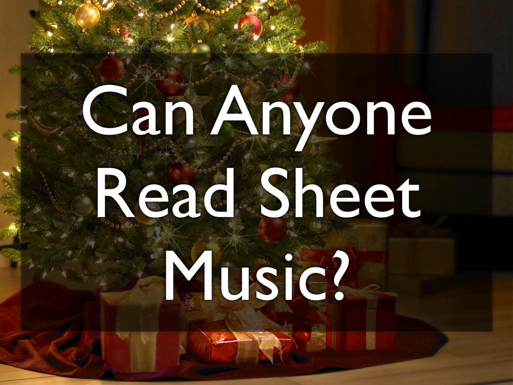 Can Anyone Read Sheet Music?