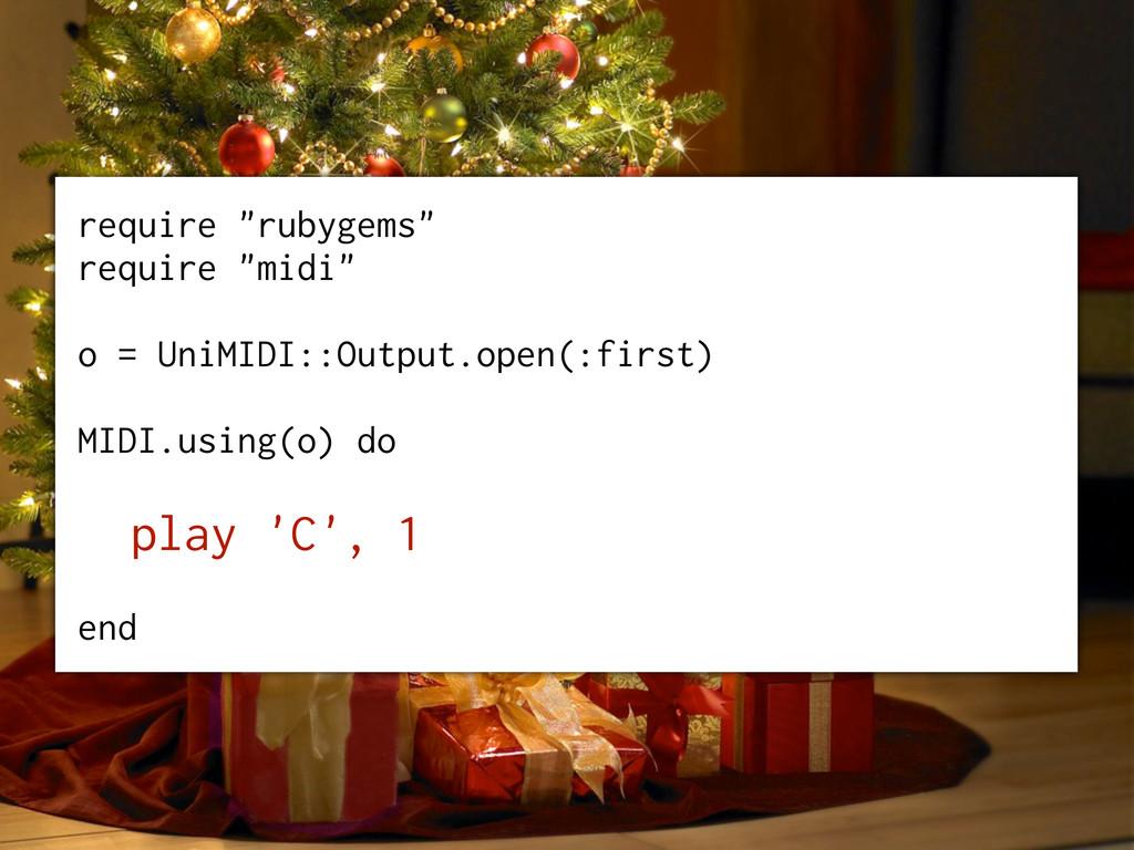 """require """"rubygems"""" require """"midi"""" o = UniMIDI::..."""
