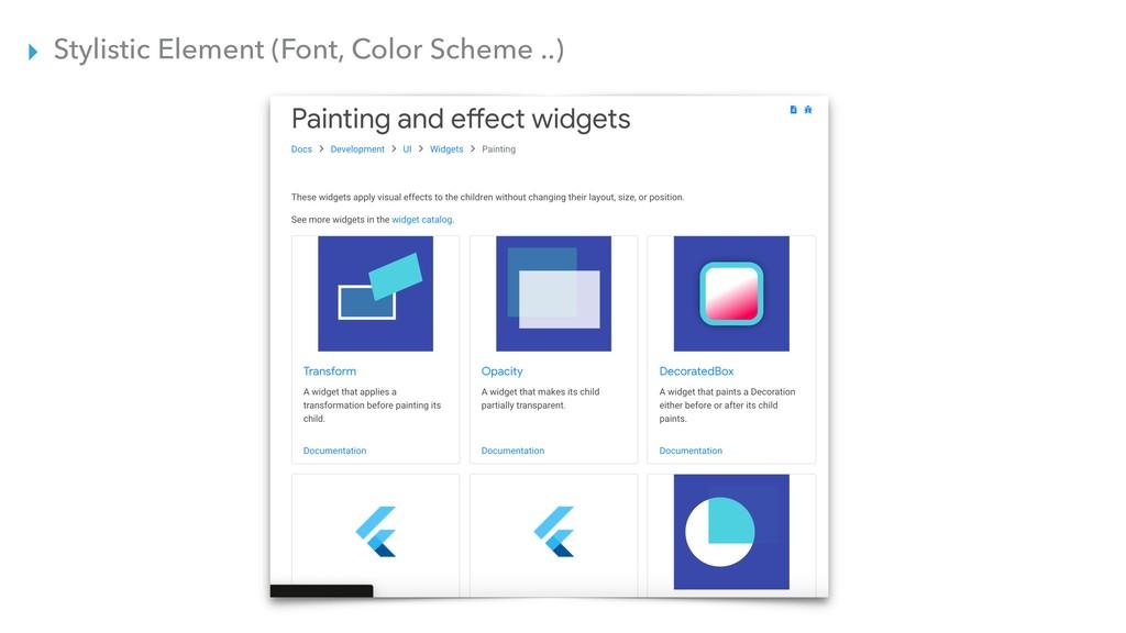 ▸ Stylistic Element (Font, Color Scheme ..)
