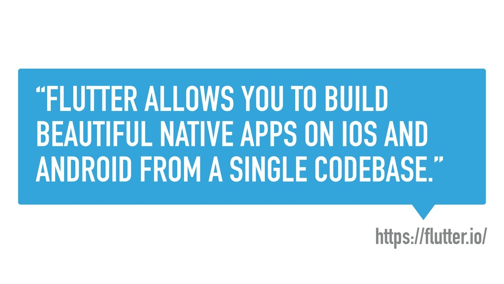 """""""FLUTTER ALLOWS YOU TO BUILD BEAUTIFUL NATIVE A..."""
