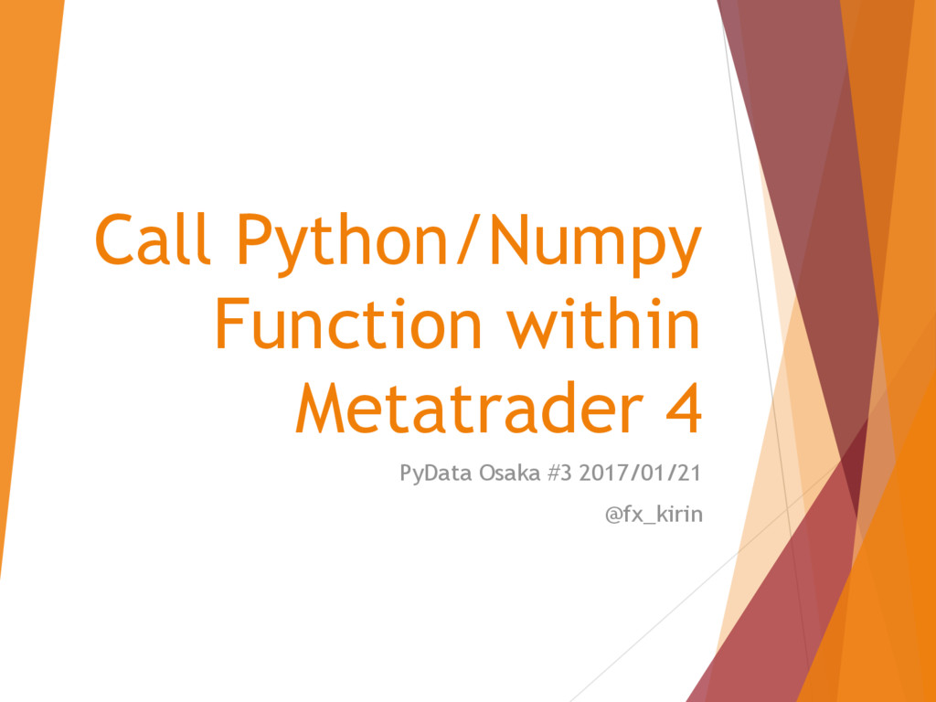 Call Python/Numpy Function within Metatrader 4 ...