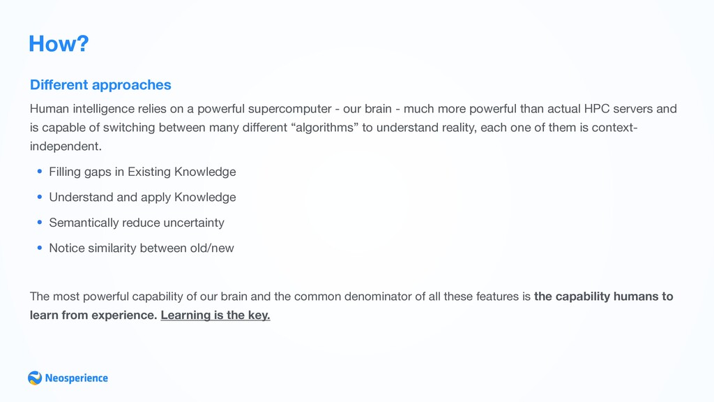 Different approaches How? Human intelligence rel...