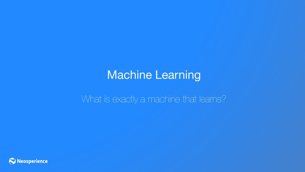 Machine Learning  What is exactly a machine tha...
