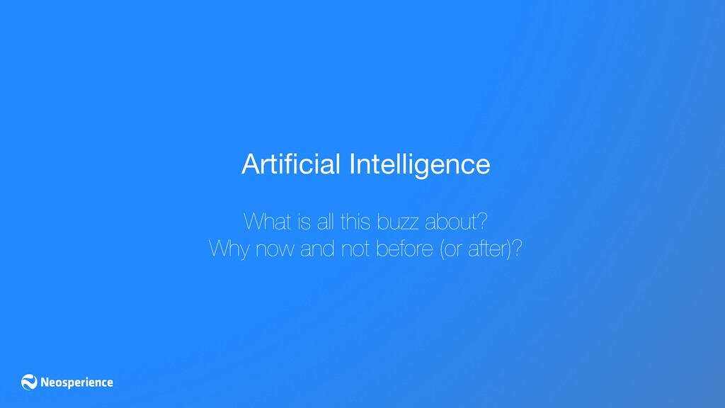 Artificial Intelligence  What is all this buzz a...
