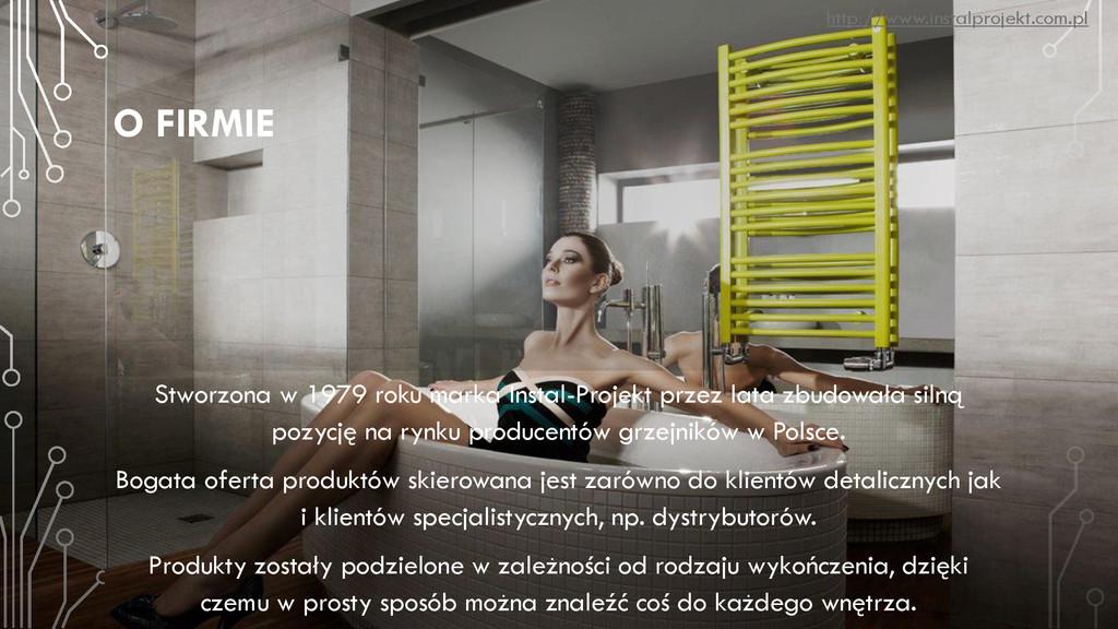 O FIRMIE Stworzona w 1979 roku marka Instal-Pro...