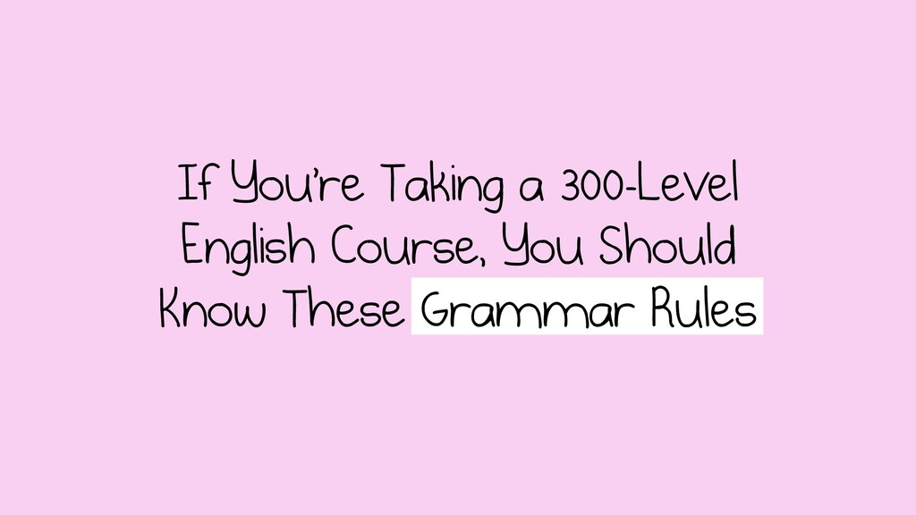 If You're Taking a 300-Level English Course, Yo...