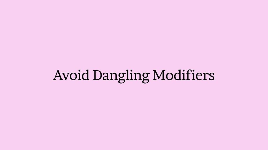 Avoid Dangling Modifiers