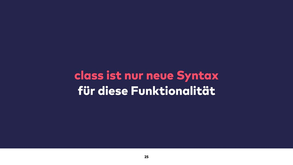 25 class ist nur neue Syntax für diese Funktion...