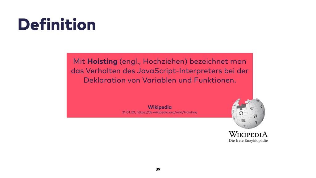 39 Definition Mit Hoisting (engl., Hochziehen) ...