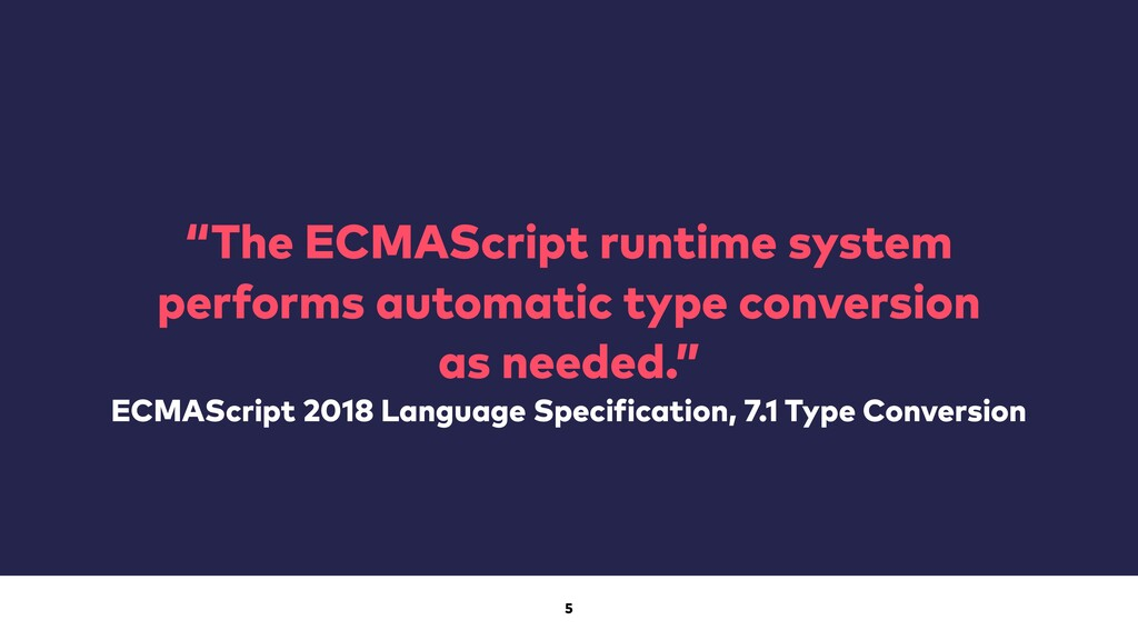 """5 """"The ECMAScript runtime system performs autom..."""