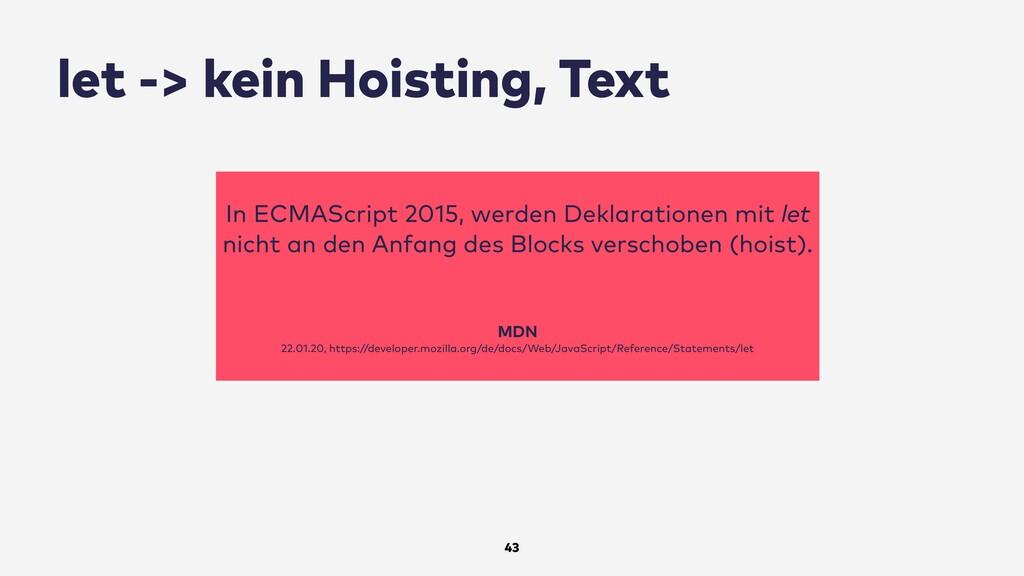 let -> kein Hoisting, Text 43 In ECMAScript 201...