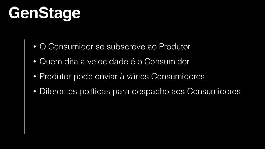 GenStage • O Consumidor se subscreve ao Produto...