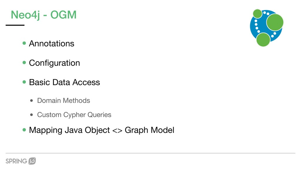 Neo4j - OGM •Annotations  •Configuration  •Basic...