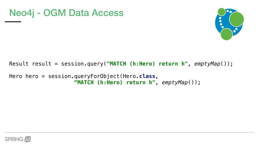 Neo4j - OGM Data Access Result result = session...