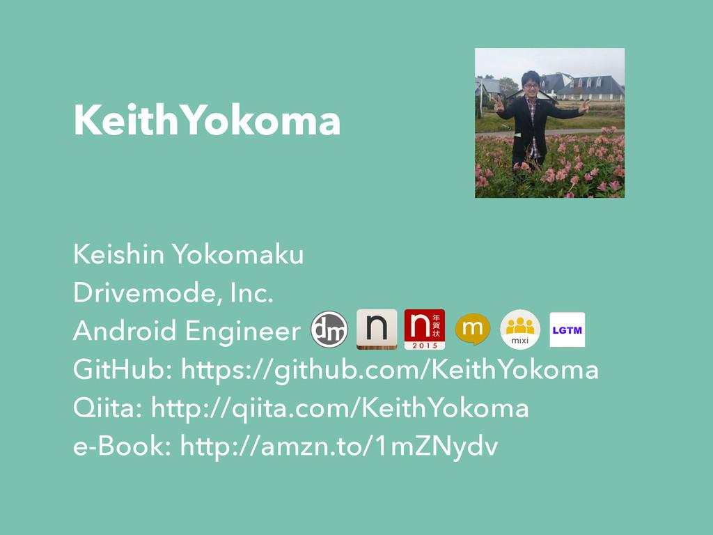 KeithYokoma Keishin Yokomaku Drivemode, Inc. An...