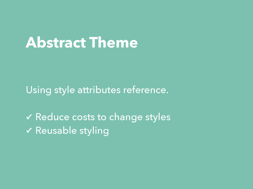 Abstract Theme Using style attributes reference...