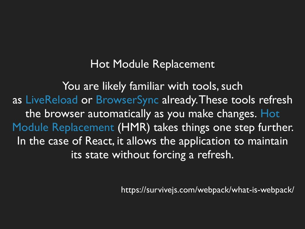 Hot Module Replacement You are likely familiar ...