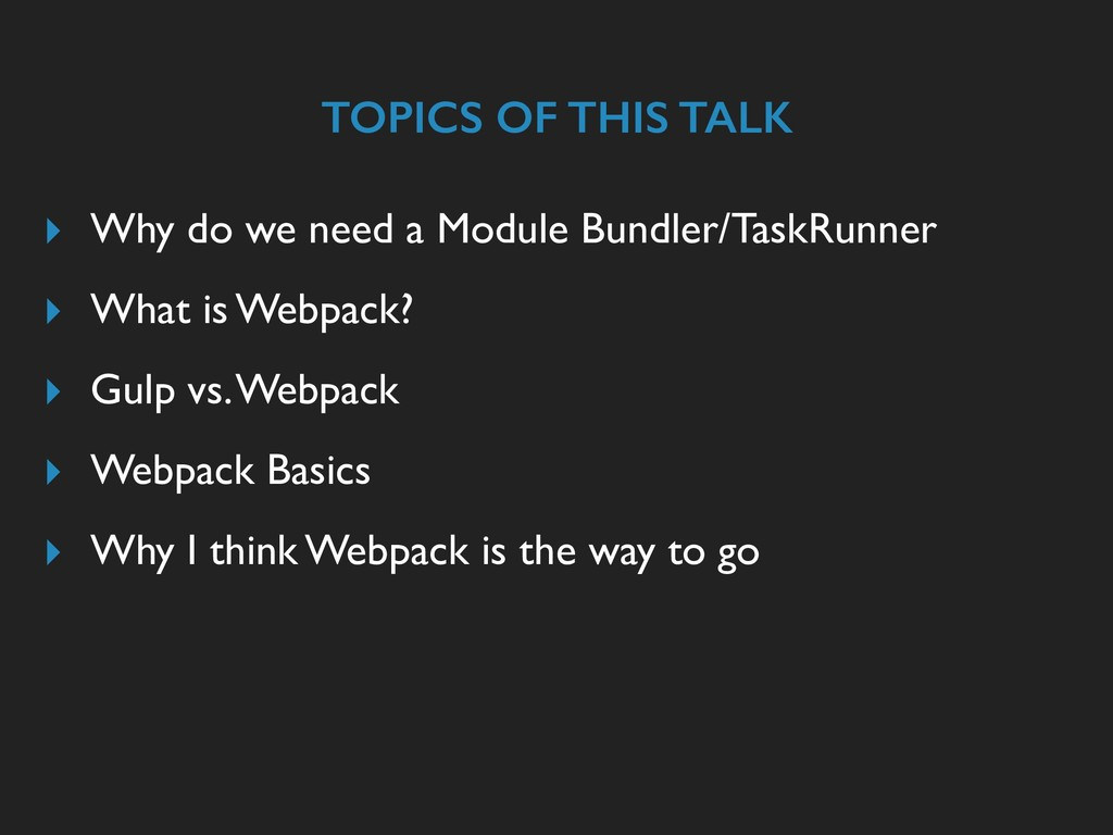 TOPICS OF THIS TALK ▸ Why do we need a Module B...