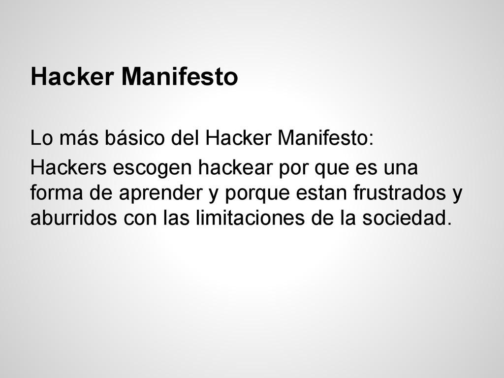 Hacker Manifesto Lo más básico del Hacker Manif...