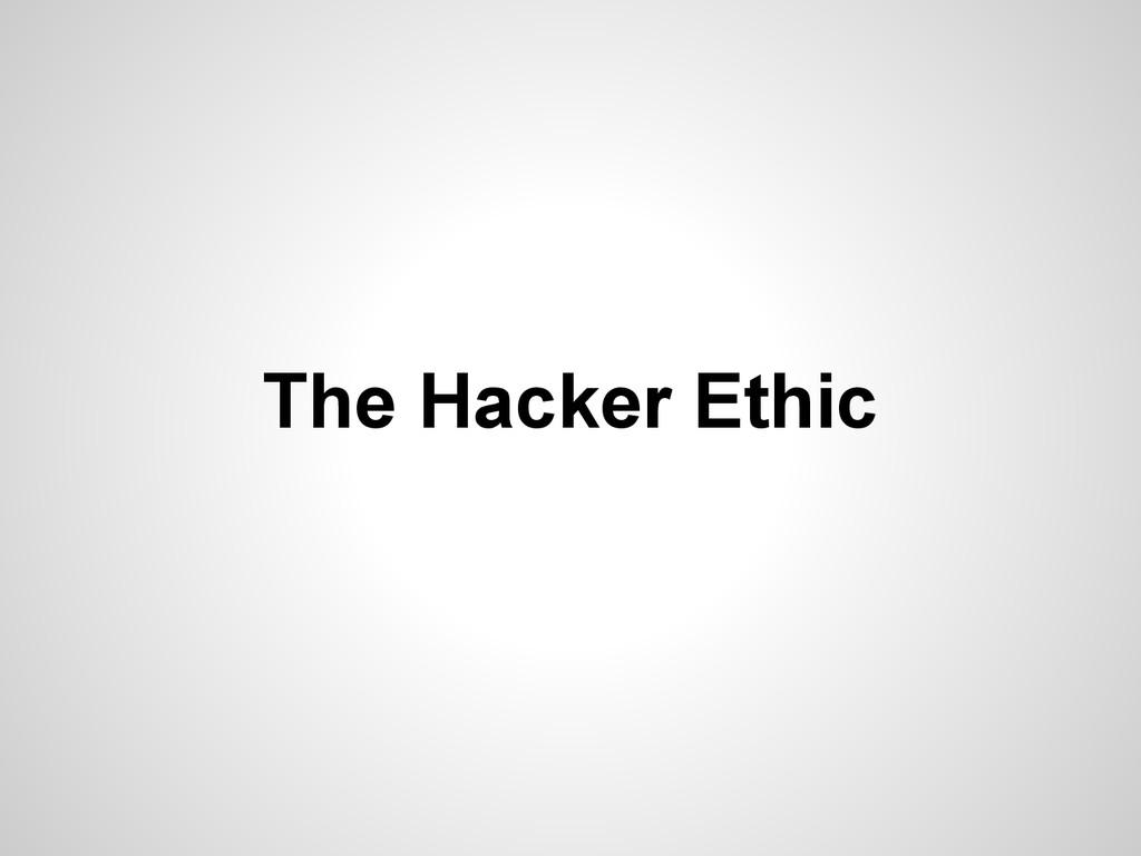 The Hacker Ethic