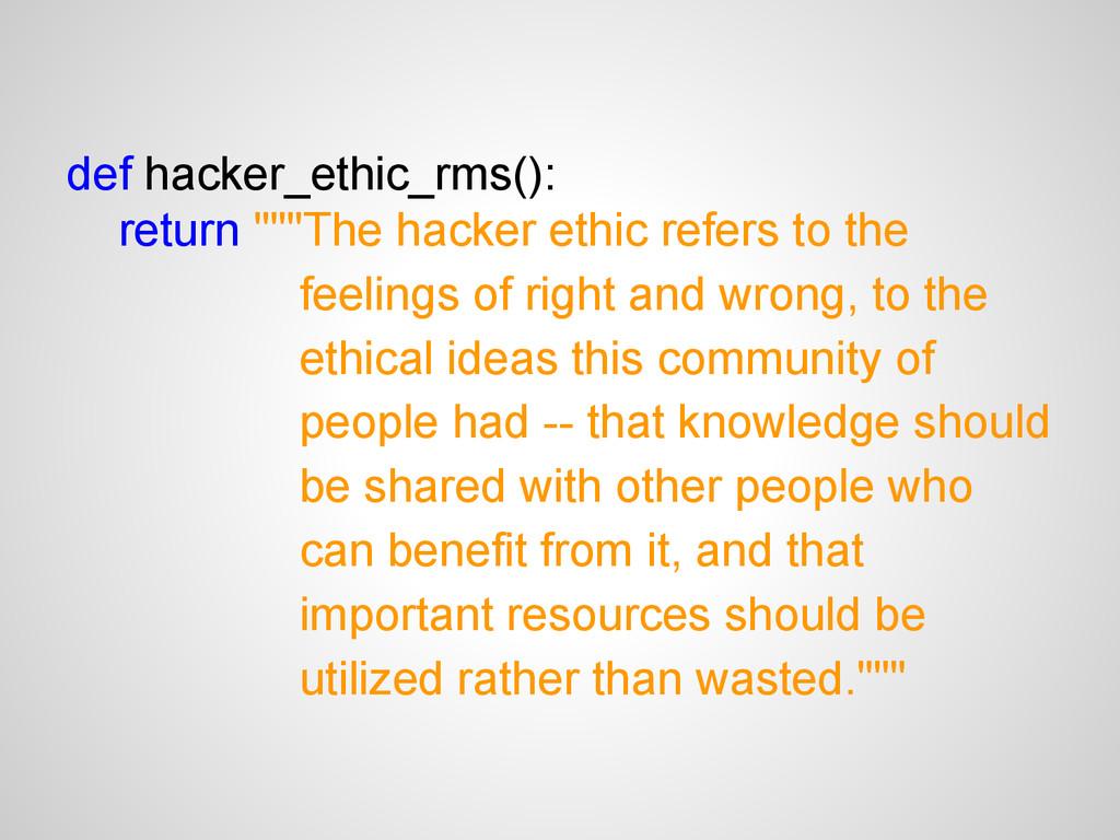"def hacker_ethic_rms(): return """"""The hacker et..."