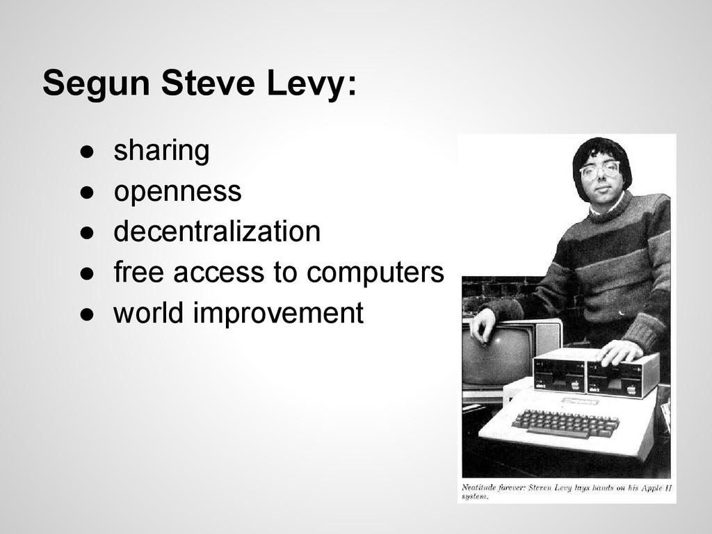 Segun Steve Levy: ● sharing ● openness ● decent...