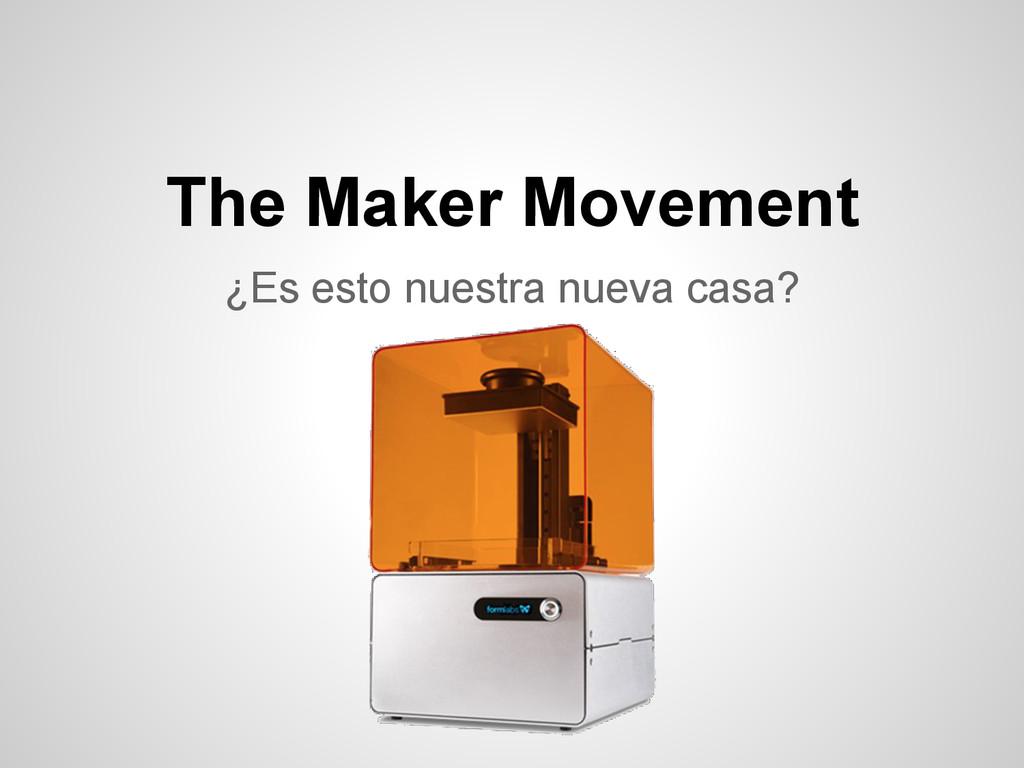 ¿Es esto nuestra nueva casa? The Maker Movement