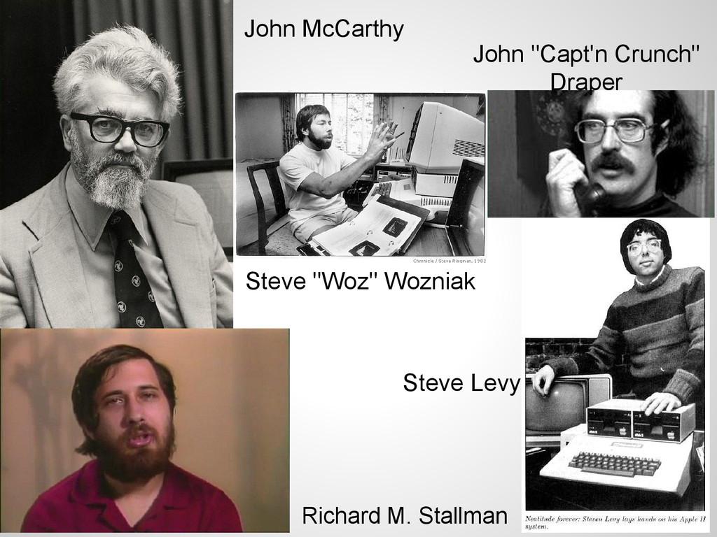 "Steve Levy Richard M. Stallman Steve ""Woz"" Wozn..."
