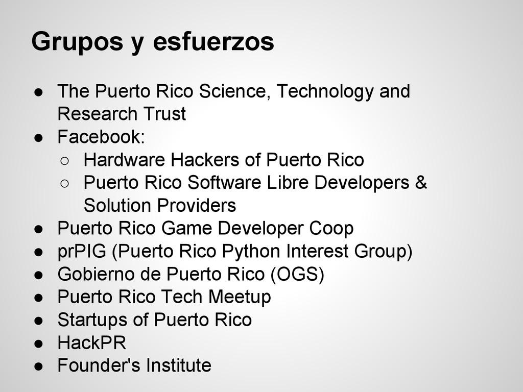 Grupos y esfuerzos ● The Puerto Rico Science, T...