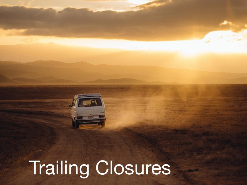 Trailing Closures