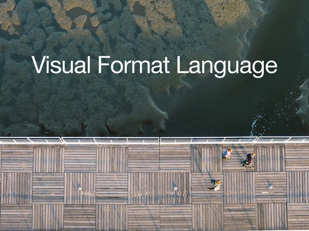 Visual Format Language