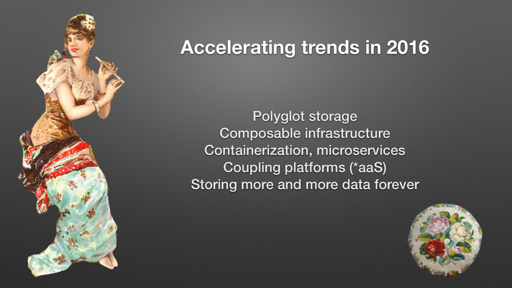 Accelerating trends in 2016 Polyglot storage Co...