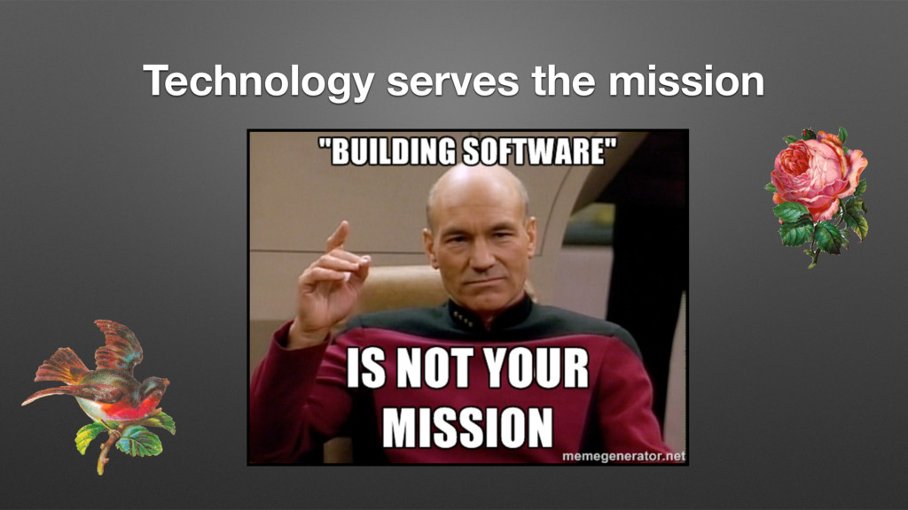 Technology serves the mission