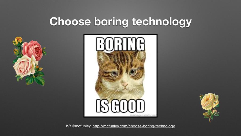 Choose boring technology h/t @mcfunley, http://...