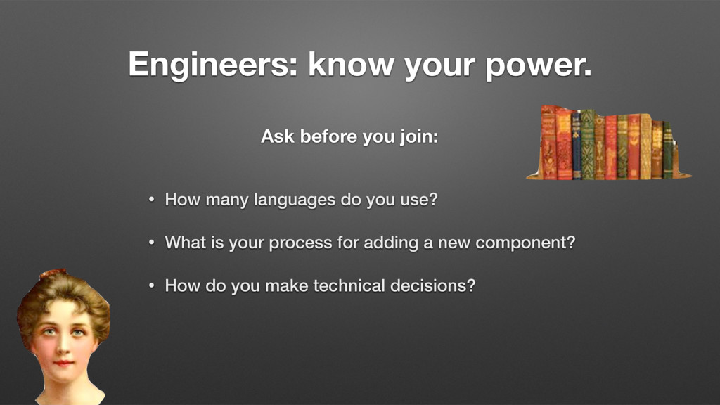 Engineers: know your power. • How many language...