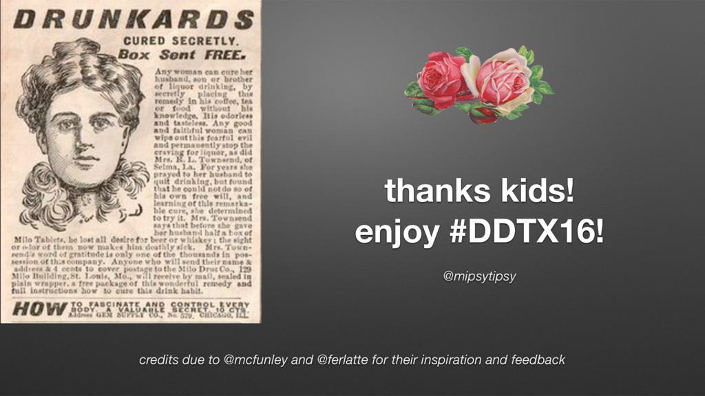 thanks kids! enjoy #DDTX16! credits due to @mcf...