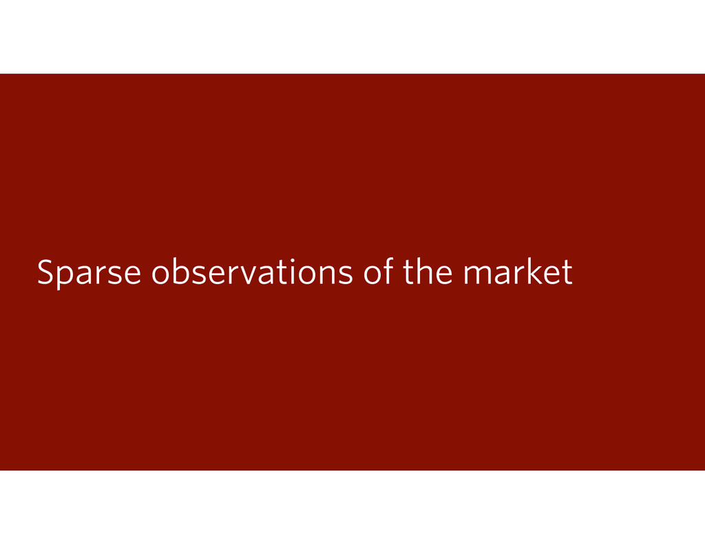 Sparse observations of the market