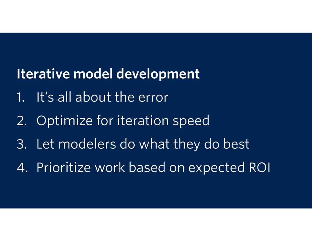 Iterative model development 1. It's all about t...