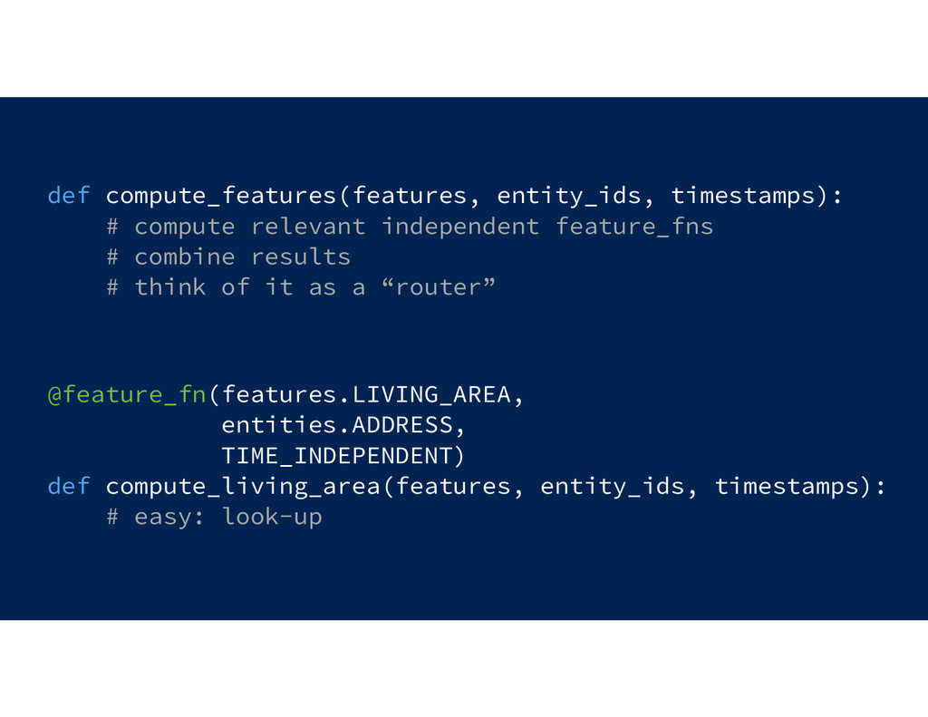 def compute_features(features, entity_ids, time...