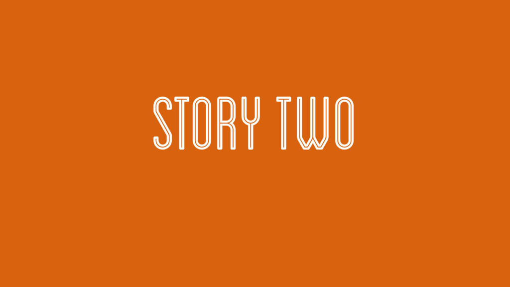 STORY TWO