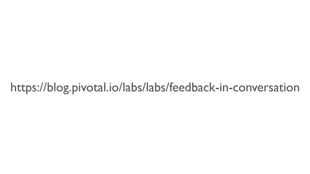 https://blog.pivotal.io/labs/labs/feedback-in-c...