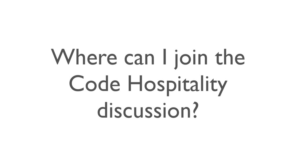 Where can I join the Code Hospitality discussio...