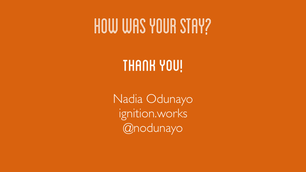 THANK YOU! HOW WAS YOUR STAY? Nadia Odunayo ign...