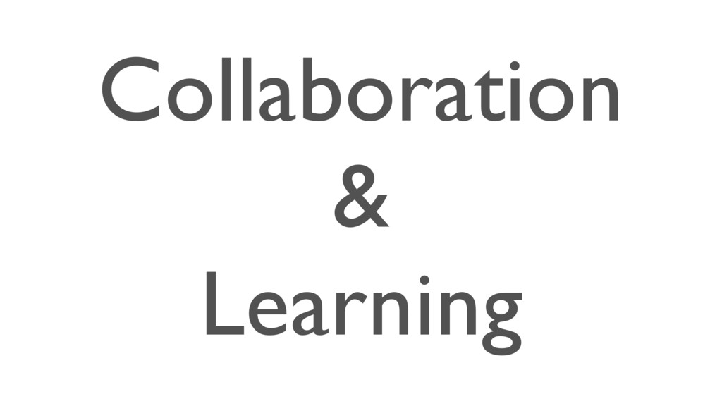 Collaboration & Learning